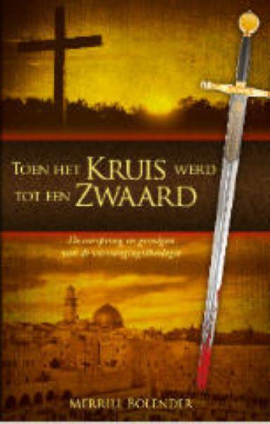 Toen het kruis werd tot een zwaard